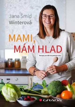 Mami, mám hlad -- Recepty pro děti do jednoho roku [E-kniha]